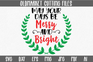 Download Free May Your Days Be Merry And Bright Christmas Svg Cut File for Cricut Explore, Silhouette and other cutting machines.