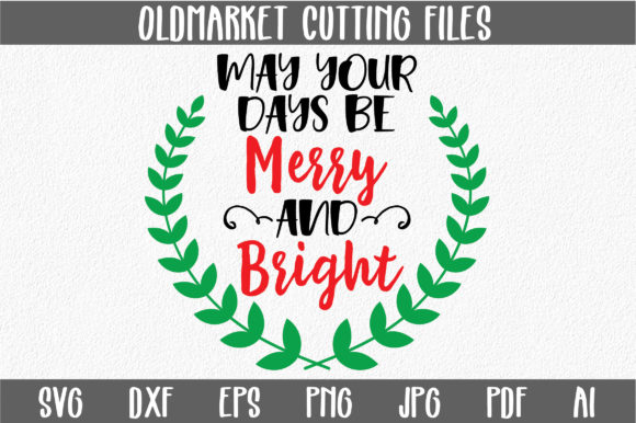 May Your Days Be Merry And Bright Christmas Svg Cut File Graphic By Oldmarketdesigns Creative Fabrica