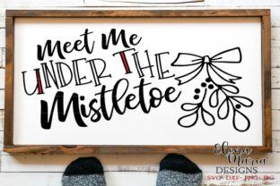 Download Free Meet Me Under The Mistletoe Svg Graphic By Elena Maria Designs for Cricut Explore, Silhouette and other cutting machines.