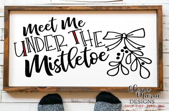 Meet Me Under The Mistletoe Svg Graphic By Elena Maria Designs