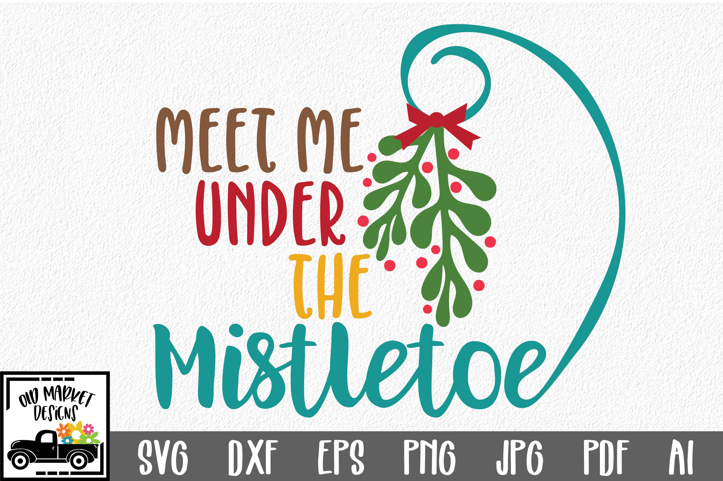 Download Free Meet Me Under The Mistletoe Christmas Svg Cut File Graphic By for Cricut Explore, Silhouette and other cutting machines.