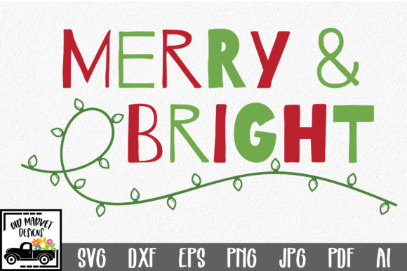 Download Free Merry Bright Cut File Christmas Graphic By Oldmarketdesigns for Cricut Explore, Silhouette and other cutting machines.