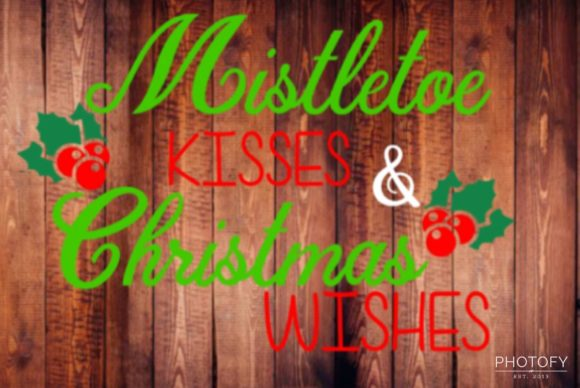 Download Free Mistletoe Kisses Christmas Wishes Graphic By Britt S Hits for Cricut Explore, Silhouette and other cutting machines.