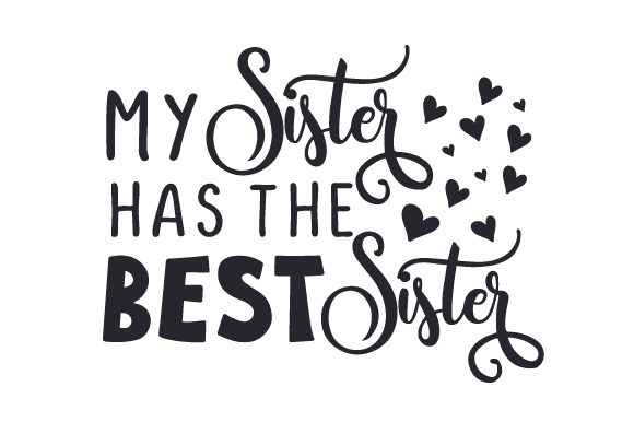Download Free My Sister Has The Best Sister Svg Cut File By Creative Fabrica for Cricut Explore, Silhouette and other cutting machines.