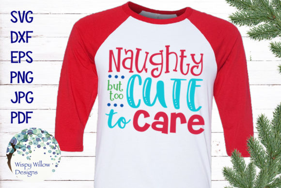 Download Free Naughty But Too Cute To Care Christmas Svg Graphic By for Cricut Explore, Silhouette and other cutting machines.