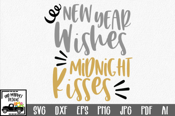 Download Free New Year Wishes Midnight Kisses Svg Cut File Graphic By for Cricut Explore, Silhouette and other cutting machines.
