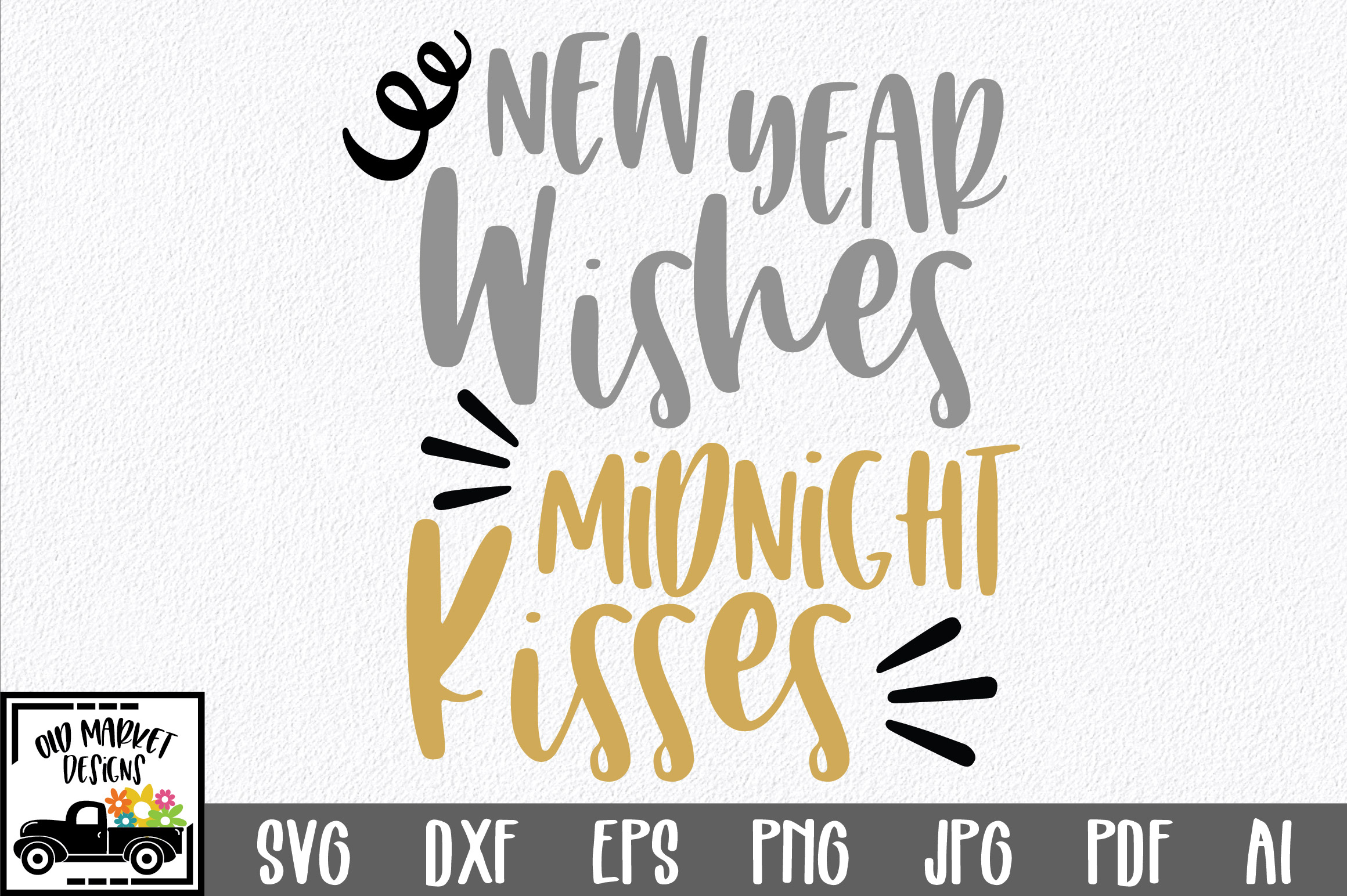 Download Free New Year Wishes Midnight Kisses Svg Cut File Graphic By Oldmarketdesigns Creative Fabrica for Cricut Explore, Silhouette and other cutting machines.