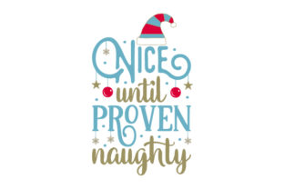 Nice Until Proven Naughty Craft Design By Creative Fabrica Crafts