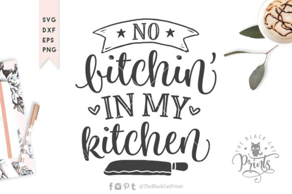 Download Free No Bitchin In My Kitchen Svg Cut File Graphic By for Cricut Explore, Silhouette and other cutting machines.
