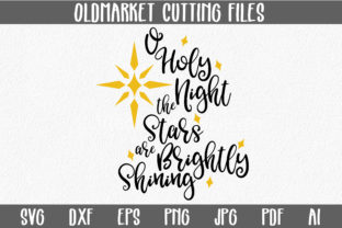 O Holy Night SVG - Christmas SVG Cut File Graphic By oldmarketdesigns
