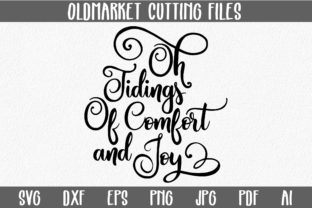 Oh Tidings of Comfort and Joy - Christmas SVG Cut File Graphic By oldmarketdesigns