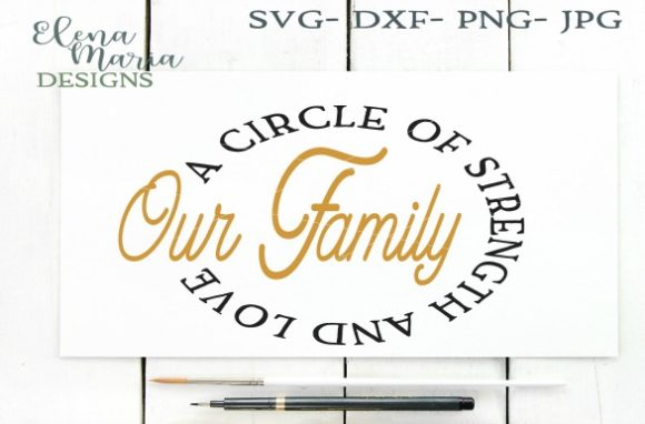 Download Free Our Family A Circle Of Strength And Love Graphic By Elena Maria for Cricut Explore, Silhouette and other cutting machines.