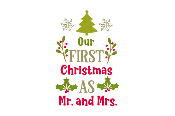 Our First Christmas As Mr And Mrs Svg Cut File By Creative