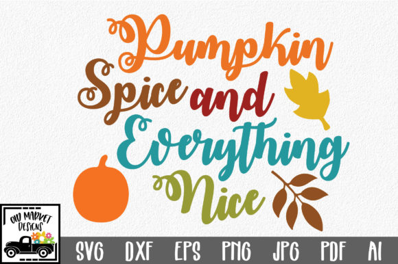 Download Free Pumpkin Spice Graphic By Oldmarketdesigns Creative Fabrica for Cricut Explore, Silhouette and other cutting machines.
