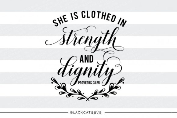 She is Clothed in Strength Graphic Crafts By BlackCatsMedia