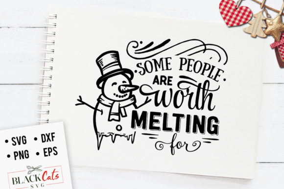 Some People Are Worth Melting Graphic Crafts By BlackCatsMedia