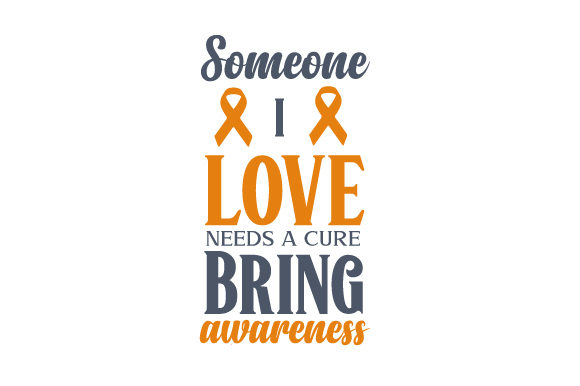 Someone I Love Needs a Cure. Bring Awareness Awareness Craft Cut File By Creative Fabrica Crafts