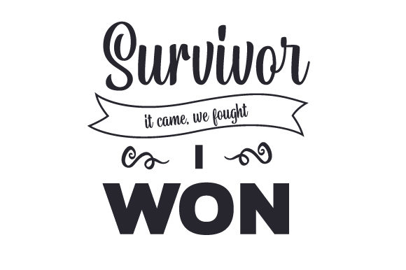 Survivor - It Came, We Fought, I Won Craft Design By Creative Fabrica Crafts Image 1