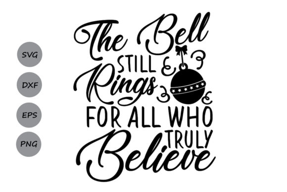 Download Free The Bell Still Rings For All Who Truly Believe Svg Graphic By for Cricut Explore, Silhouette and other cutting machines.