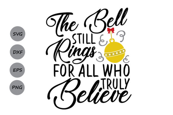 The Bell Still Rings For All Who Truly Believe Svg Graphic By