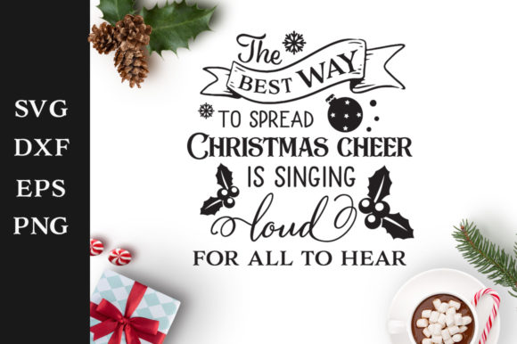 Download Free The Best Way To Spread Christmas Cheer Svg Cut File Graphic By for Cricut Explore, Silhouette and other cutting machines.