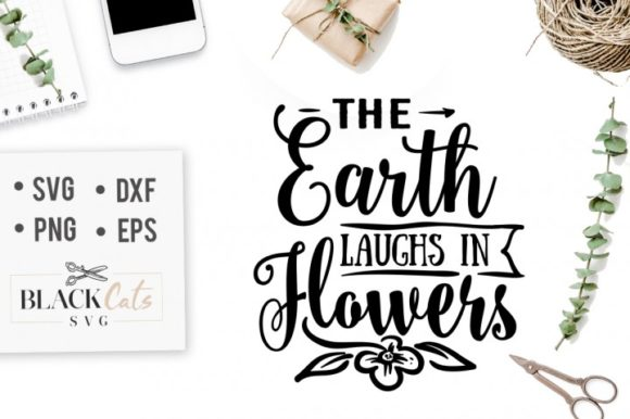 The Earth Laughs in Flowers Graphic Crafts By BlackCatsMedia