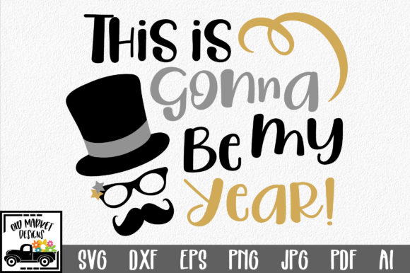 Download Free This Is Gonna Be My Year Svg Cut File New Year S Svg Grafico for Cricut Explore, Silhouette and other cutting machines.