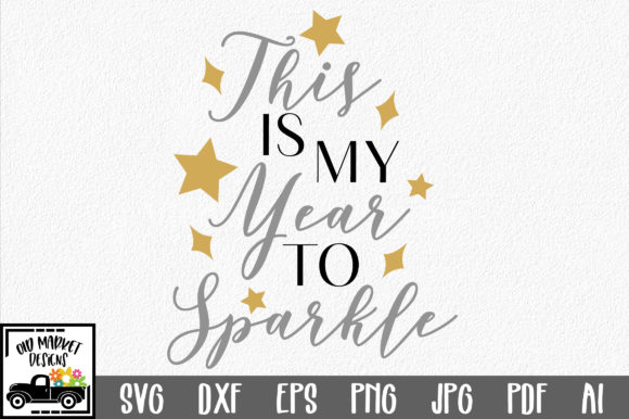 Download Free This Is My Year To Sparkle Svg Cut File Graphic By for Cricut Explore, Silhouette and other cutting machines.