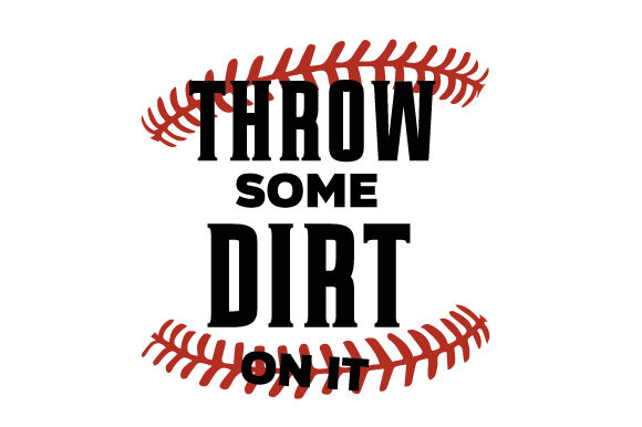Throw Some Dirt on It Sports Craft Cut File By Creative Fabrica Crafts