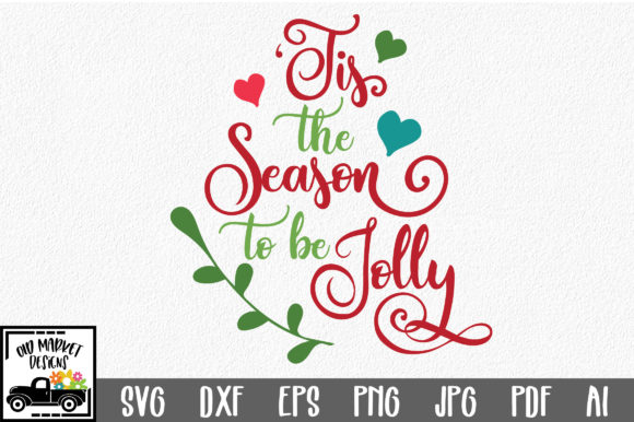 Tis The Season To Be Jolly Christmas Svg Cut File Graphic By