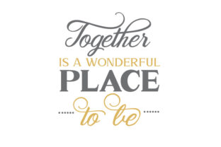 Together is a Wonderful Place to Be Craft Design By Creative Fabrica Crafts