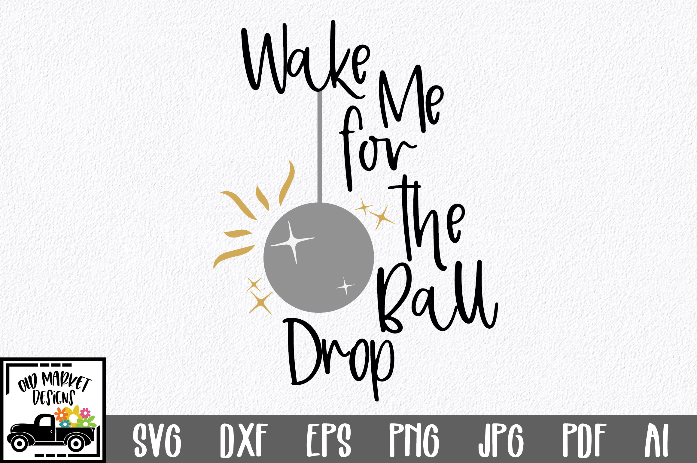 Download Free Wake Me For The Ball Drop Svg Cut File Graphic By for Cricut Explore, Silhouette and other cutting machines.