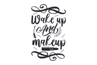 Wake Up and Make Up Craft Design By Creative Fabrica Crafts