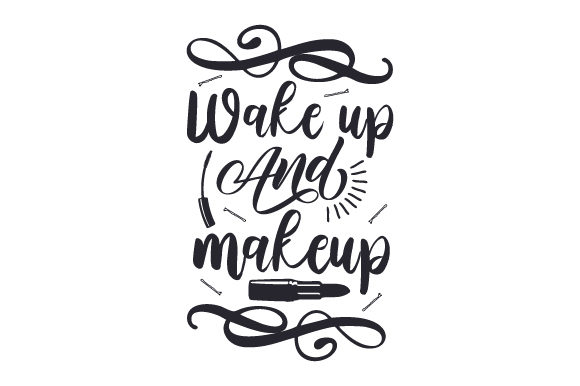Wake Up and Make Up Plotterdesign von Creative Fabrica Crafts
