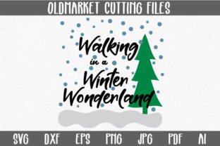 Walking in a Winter Wonderland SVG Cut File - Christmas SVG Graphic By oldmarketdesigns