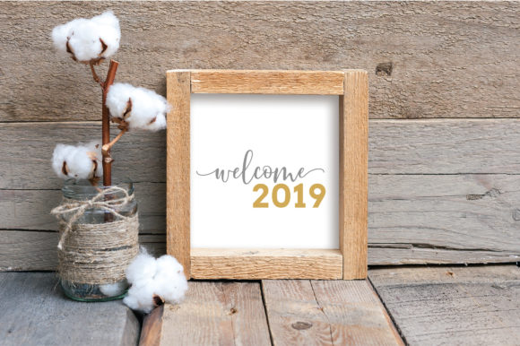 Welcome 2019 Svg Cut File New Year S Svg Graphic By