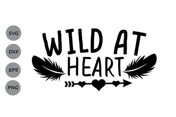 Download Free Wild At Heart Svg Graphic By Cosmosfineart Creative Fabrica for Cricut Explore, Silhouette and other cutting machines.