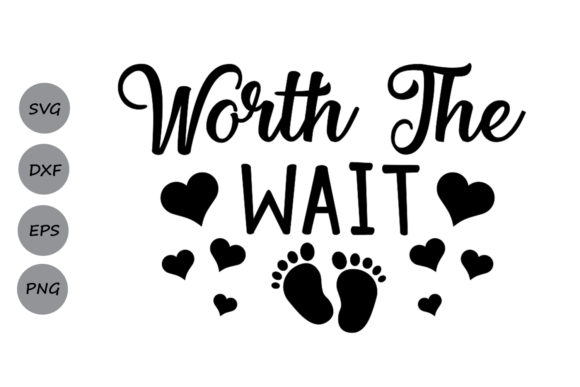 Download Free Worth The Wait Svg Graphic By Cosmosfineart Creative Fabrica for Cricut Explore, Silhouette and other cutting machines.