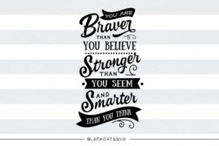 You Are Braver Than You Believe Graphic By sssilent_rage