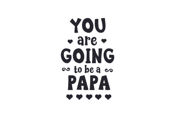 Download Free You Are Going To Be A Papa Svg Cut File By Creative Fabrica for Cricut Explore, Silhouette and other cutting machines.