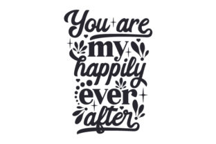 You Are My Happily Ever After Craft Design By Creative Fabrica Crafts