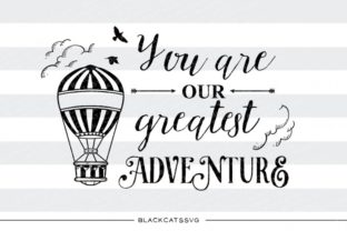 You Are Our Greatest Adventure Graphic By sssilent_rage