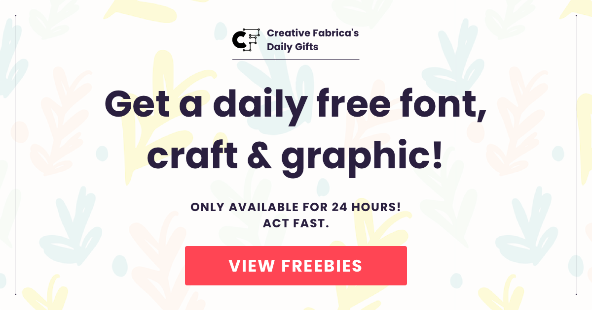 Download Free Daily Gifts Free Fonts Crafts Graphics Creative Fabrica for Cricut Explore, Silhouette and other cutting machines.