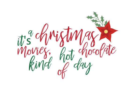 Download Free A Christmas It S Movies Hot Chocolate Kind Of Day Svg Cut Graphic for Cricut Explore, Silhouette and other cutting machines.