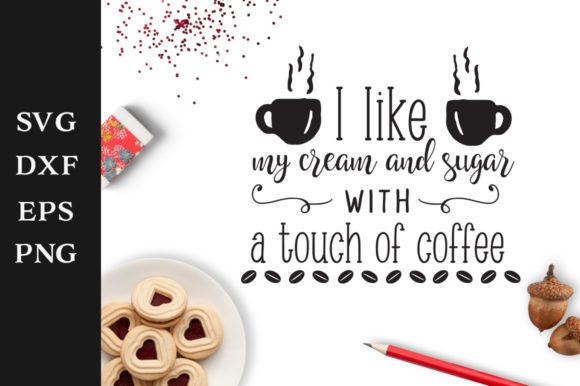 Download Free A Touch Of Coffee Svg Cut File Graphic By Nerd Mama Cut Files for Cricut Explore, Silhouette and other cutting machines.