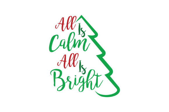 Download Free All Is Calm All Is Bright Svg Cut Graphic By Thelucky Creative for Cricut Explore, Silhouette and other cutting machines.