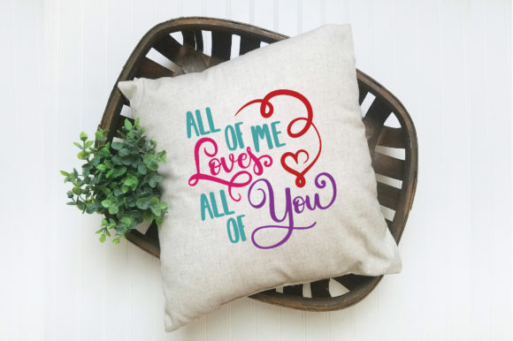 All of Me Loves All of You SVG