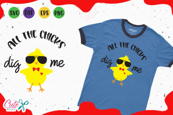 Download Free All The Chicks Dig Me Svg Graphic By Cute Files Creative Fabrica for Cricut Explore, Silhouette and other cutting machines.