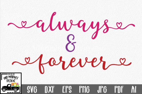 Download Free Always And Forever Svg Cut File Graphic By Oldmarketdesigns for Cricut Explore, Silhouette and other cutting machines.