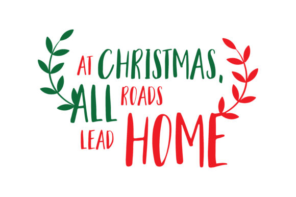 Download Free At Christmas All Roads Lead Home Svg Cut Graphic By Thelucky for Cricut Explore, Silhouette and other cutting machines.